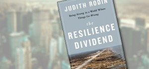 """""""The Resilience Dividend"""" by Judith Rodin"""