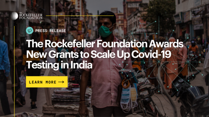 The Rockefeller Foundation Awards New Grants to Scale Up Covid-19 Testing in India