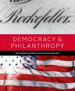 Democracy & Philanthropy: The Rockefeller Foundation and the American Experiment