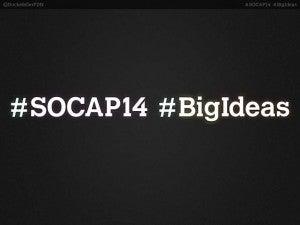 SOCAP14 Big Ideas